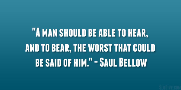 Saul Bellow Quote