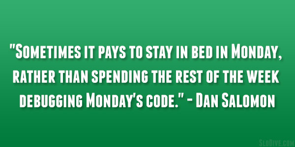 dan salomon quote 26 Happy Monday Quotes to Start Your Week