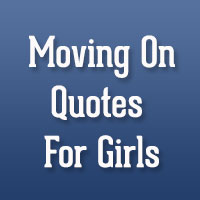 24 Motivating Moving On Quotes For Girls
