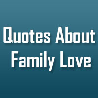 32 Memorable Quotes About Family Love
