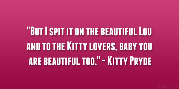 Kitty Pryde Quote