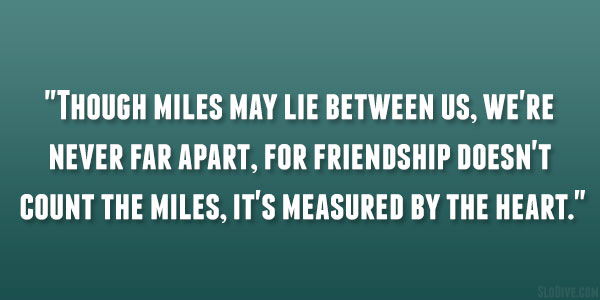 We may be miles apart but quotes