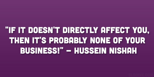 Hussein Nishah Quote