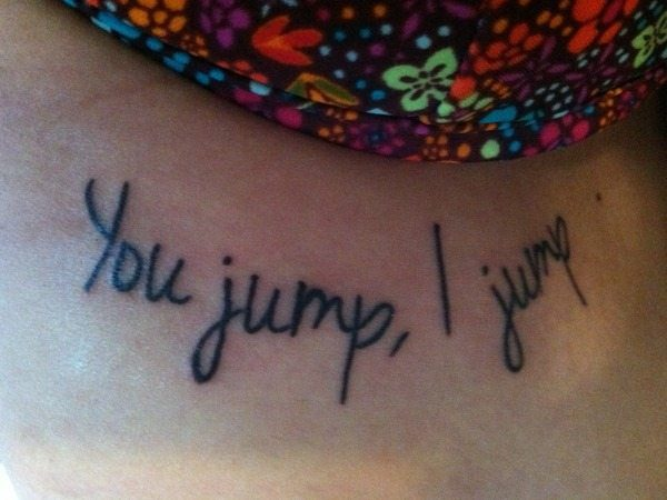 You Jump, I Jump Titanic Quote Tattoo