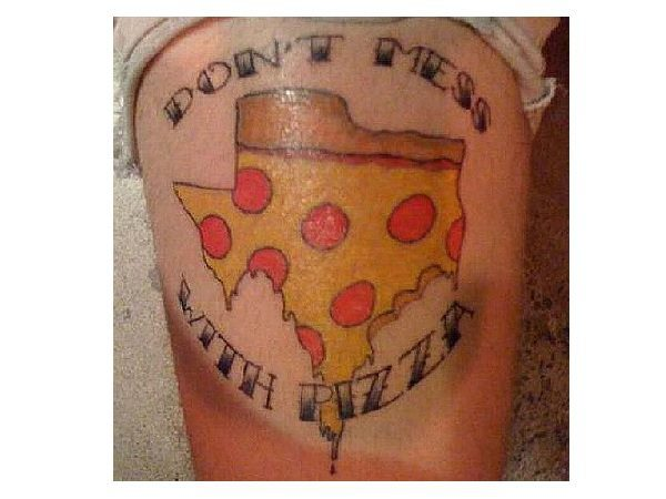 Don't Mess with Pizza Texas Shaped Tattoo