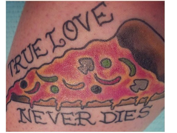 True Love Never Dies Pizza Tatto