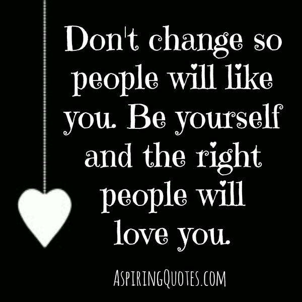 dont-change-so-people-will-like-you-quote