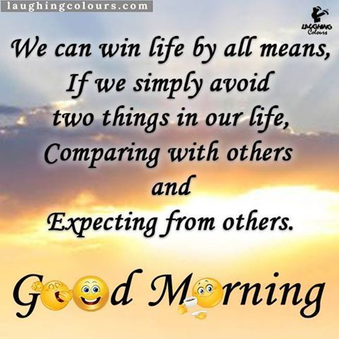Image of: Hindi we Can Win Life By All Means If We Simply Avoid Two Things In Our Life Comparing With Others And Expecting From Others Rishikajain The 10 Most Inspirational Good Morning Quotes