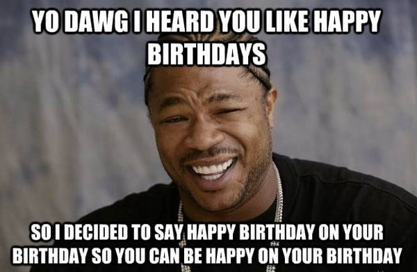 Funny Birthday Memes For Yourself : Surprisingly funny happy birthday memes