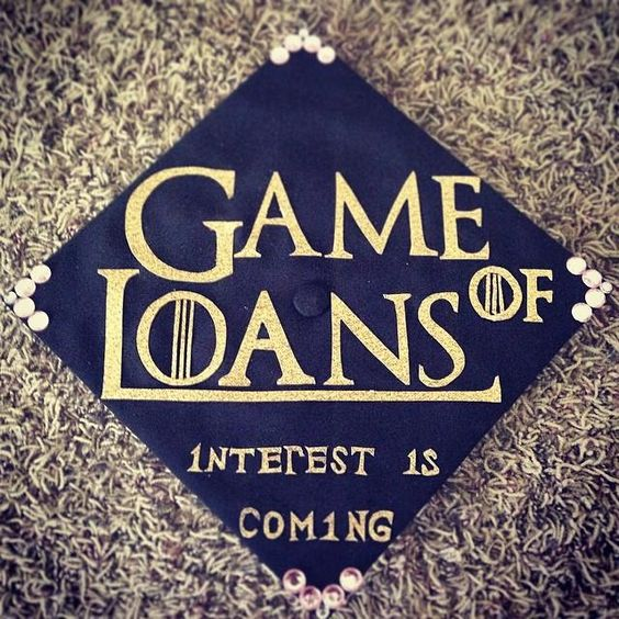 Game of Loans. Interest is coming graduation cap design ideas